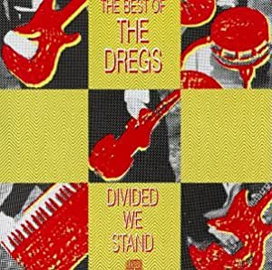 Divided We Stand: Best of the Dregs