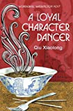 Qiu Xiaolong A Loyal Character Dancer