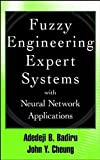img - for Fuzzy Engineering Expert Systems with Neural Network Applications 1st edition by Badiru, Adedeji Bodunde, Cheung, John (2002) Hardcover book / textbook / text book