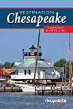 img - for Destination Chesapeake: 15 Great Cruises in Maryland book / textbook / text book