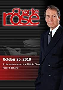 Charlie Rose - Middle Class / Fareed Zakaria (October 25, 2010)