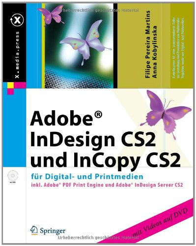 Adobe InDesign CS2 und InCopy CS2 f�r Digital- und Printmedien, m. DVD-ROM