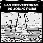 Las desventuras de Jonás Plum [The Misadventures of John Plum] | Iñigo Echenique