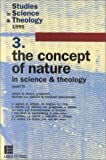 The concept of nature in science and theology (Studies in science and theology) (French Edition)