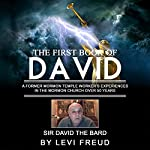 The First Book of David: An Ex-Temple Worker's Experiences in the Mormon Church over 50 Years   Levi Freud