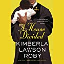 A House Divided (       UNABRIDGED) by Kimberla Lawson Roby Narrated by Gwen Hughes