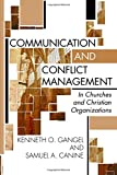 Communication and Conflict Management in Churches and Christian Organizations: