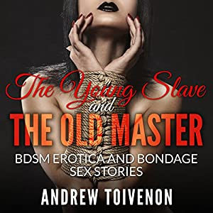 BDSM Erotica: The Young Slave and the Old Master Audiobook