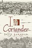 I, Coriander Sally Gardner