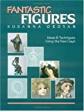 cover of Fantastic Figures: Ideas and Techniques Using the New Clays