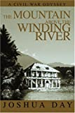 img - for The Mountain Above the Winding River: A Civil War Odyssey book / textbook / text book