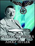 img - for The Personal Pistols of Adolf Hitler book / textbook / text book