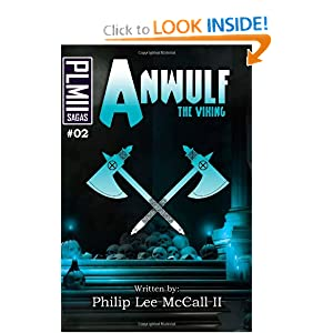 Anwulf the Viking, Volume Two (PLMII Sagas (Anwulf the Viking)) (Volume 2) by Mr Philip Lee McCall II