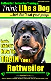 Rottweiler, Rottweiler Training A: Think Like a Dog, But Don't Eat Your Poop! | Rottweiler Breed Expert Training | How to Train Your Rottweiler: Here's EXACTLY How To Train Your Rottweiler