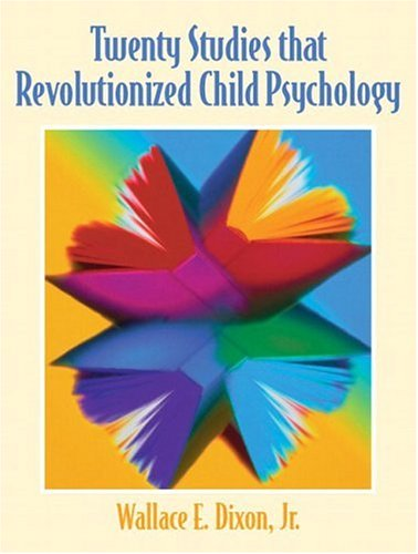 Twenty Studies That Revolutionized Child Psychology