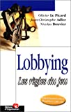 Le Lobbying. Les Règles du jeu (French Edition) (2708124285) by Le Picard, Olivier