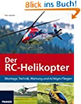 Der RC-Helikopter: Montage, Technik,...