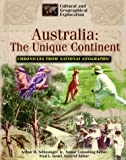 Australia: The Unique Continent (Cultural and Geographical Exploration) (0791054411) by Israel, Fred L.