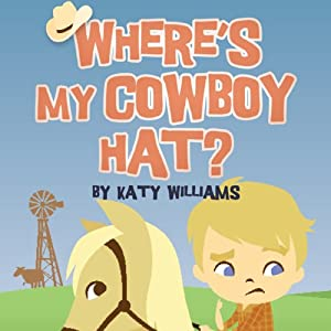 Where's My Cowboy Hat? | [Katy Williams]