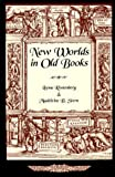 New Worlds in Old Books