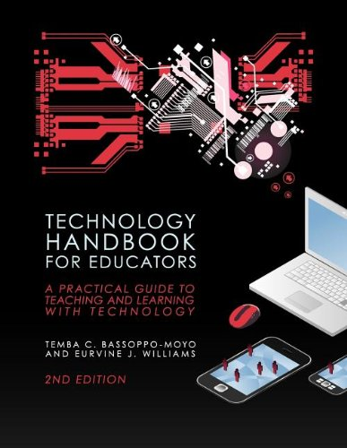 Technology Handbook for Educators: A Practical Guide to Teaching and Learning with Technology (Second Edition)