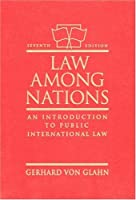 Law Among Nations An Introduction to Public by von
