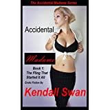 Accidental Madame: The Fling That Started It All (The Accidental Madame Series Book 1) ~ Kendall Swan