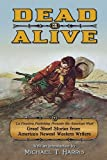 Dead or Alive: La Frontera Publishing Presents the American West, Great Short Stories from America's Newest Western Writers