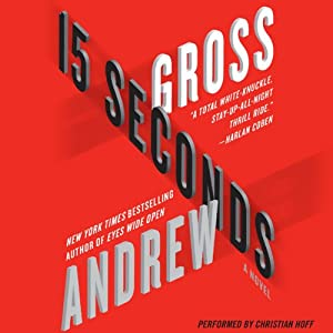 15 Seconds | [Andrew Gross]