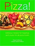 img - for Pizza!: Delicious Recipes for Toppings and Crusts for All Pizza Lovers book / textbook / text book