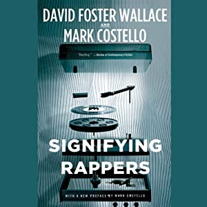 Signifying Rappers | [David Foster Wallace, Mark Costello]