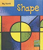 img - for Shape (Read & Learn: My World) book / textbook / text book
