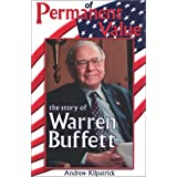 Of Permanent Value: The Story of Warren Buffett, Abridged Edition ~ Andrew Kilpatrick