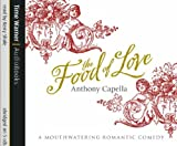 The Food Of Love Anthony Capella