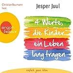 Vier Werte, die Kinder ein Leben lang tragen   Jesper Juul