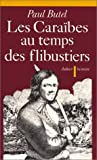 Les Carabes au temps des flibustiers, XVI-XVII sicles