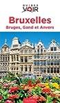 Guide Voir Bruxelles, Bruges, Gand et...