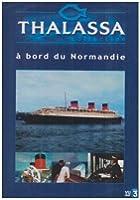 Thalassa : A bord du Normandie