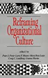 Reframing Organizational Culture