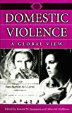 Domestic Violence: A Global View (World View of Social Issues)