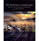 An Animate Landscape: Rock Art and the Prehistory of Kilmartin, Argyll, Scotland (Paperback) - Common