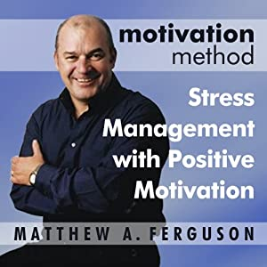Motivation Method Stress Management with Positive Motivation Audiobook
