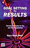 img - for Goal Setting For Results : Success Stratagies for You and Your Organization book / textbook / text book