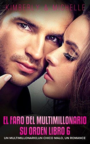 Erotica Romantica: El faro del Multimillonario (Un multimillonario, un chico malo, un romance  Libro 6 Su Orden) (Romance de Suspenso de un Multimillonario