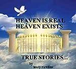 Heaven is Real, Heaven Exists; Proof...