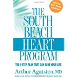 The South Beach Heart Program: The 4-Step Plan that Can Save Your Life (The South Beach Diet) ~ Arthur Agatston
