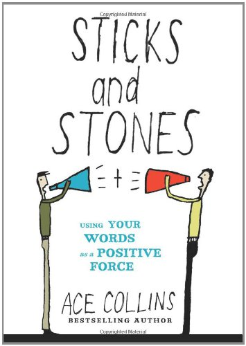 Sticks and Stones: Using Your Words as a Positive Force, Collins, Ace