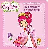 Charlotte aux Fraises/Le concours de princesse...