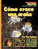 img - for Como Crece una Arana = A Spiderling Grows Up (Scholastic News Nonfiction Readers en Espanol) (Spanish Edition) book / textbook / text book