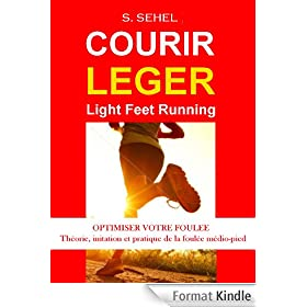 Courir L�ger - Light Feet Running: th�orie, initiation et pratique de la foul�e m�dio pied